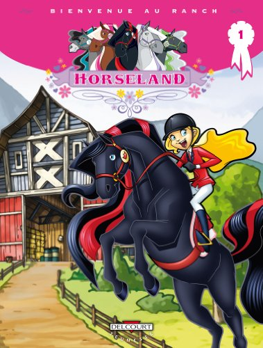 Horseland, Tome 1 : Bienvenue au ranch