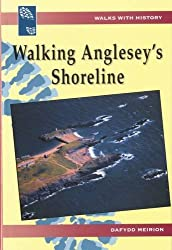 Walking Anglesey's Shoreline (Walks with History)