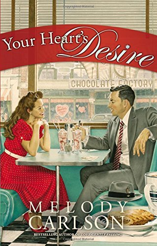 Your Heart's Desire by Melody Carlson (2016-01-05)