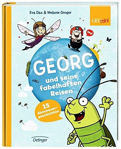 Georg und seine fabelhaften Reisen. 15 Abenteuergeschichten: Band 1