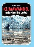 Klimawandel oder heiße Luft? - Udo Moll