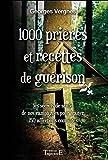 1000 Prières et recettes de guérison