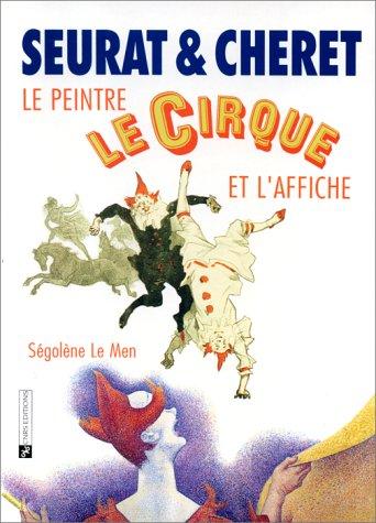 Seurat & Chéret: Le peintre, le cirque et l'affiche (Les insolites de la recherche)