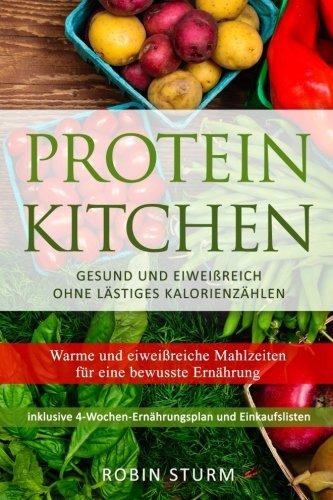 2: Protein Kitchen: Warme und eiweißreiche Mahlzeiten für eine bewusste Ernährung