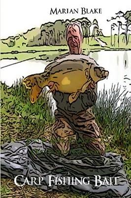 Carp Fishing Bait by CreateSpace Independent Publishing Platform