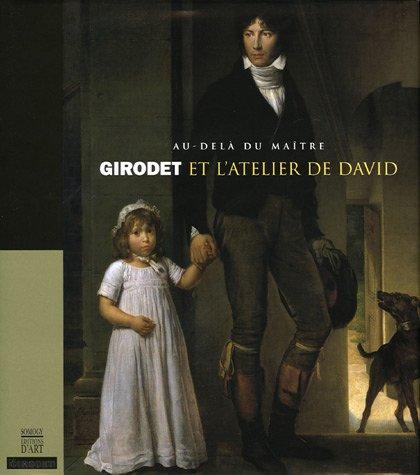 Girodet et l'atelier de David : Au-delà du maître