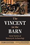 Vincent in the Barn: Great Stories of Motorcycle Archaeology