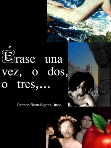 Érase una vez, o dos, o tres,... por Carmen Rosa Signes Urrea