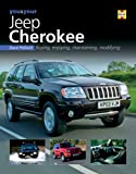 You and Your Jeep Cherokee: Buying, Enjoying, Maintaining, Modifying (You & Your)