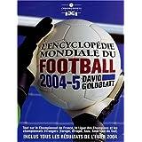 L'encyclopédie mondiale du football : Tout ce qu'il faut savoir sur le sport universel