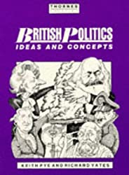 British Politics: Ideas and Concepts (Thornes politics)