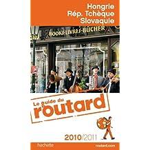 Guide du Routard Hongrie, Rep. tchèque et Slovaquie 2010/2011