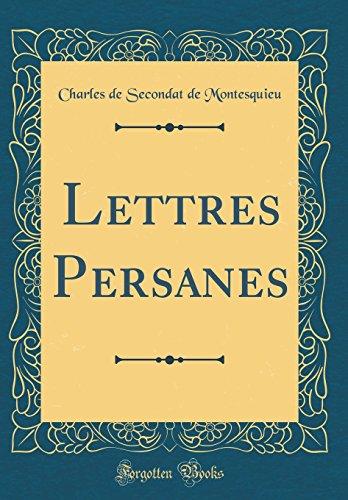 Lettres Persanes (Classic Reprint) par Baron Charles De Secondat Montesquieu Bar