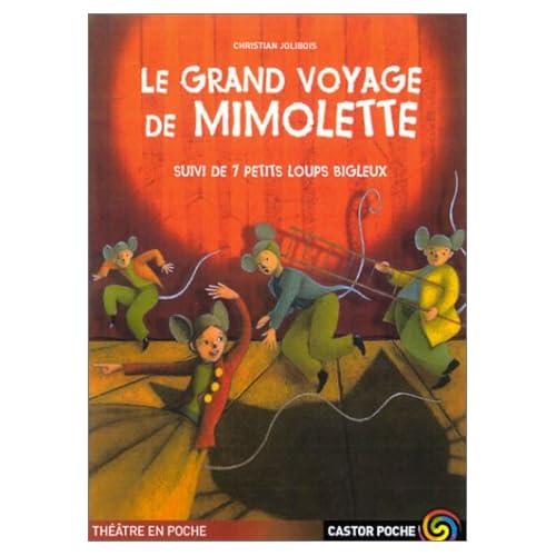 Le Grand Voyage de Mimolette, suivi de 'Sept petits loups bigleux'
