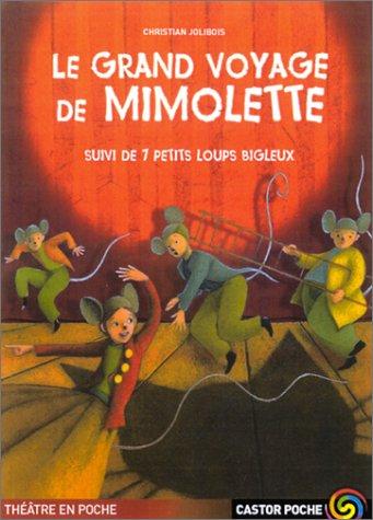 Le Grand Voyage de Mimolette, suivi de Sept petits loups bigleux