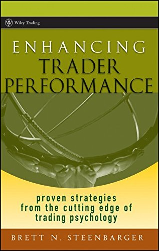 Enhancing Trader Performance: Proven Strategies from the Cutting Edge of Trading Psychology (Wiley Trading) by Brett N. Steenbarger (17-Oct-2006) Hardcover