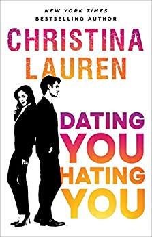 Dating You, Hating You by [Lauren, Christina]