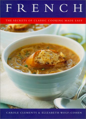 French, the secrets of classic cooking made easy par Carole Clements