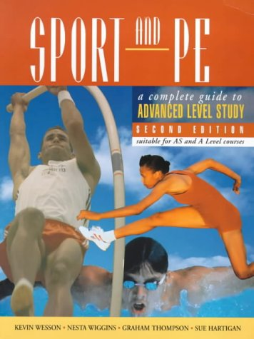 Sport & PE: A Complete Guide To Advanced Level Study 2nd edn