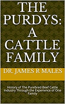 Descargar The Purdys: A Cattle Family: History of The Purebred Beef Cattle Industry Through the Experience of One Family PDF