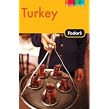 Fodor's Turkey, 7th Edition (Full-color Travel Guide, Band 7)