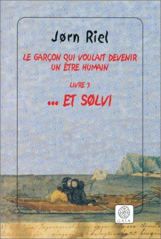 Le garçon qui voulait devenir un être humain, tome 3 : ... Et solvi