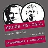Leidenschaft und Disziplin: Sales-up-Call