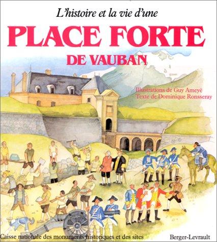 L'histoire et la vie d'une place forte de ...