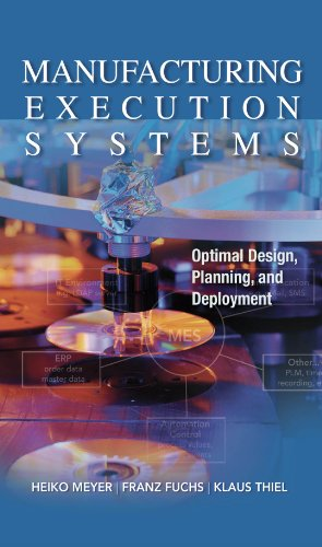 Manufacturing Execution Systems (MES): Optimal Design, Planning, and Deployment (English Edition)