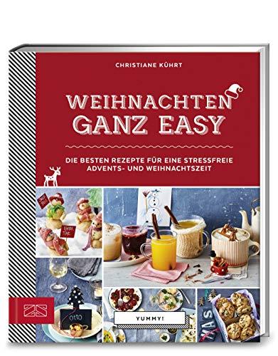 Weihnachten ganz easy: Die besten Rezepte für eine stressfreie Advents- und Weihnachtszeit (Yummy)