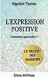 Telecharger Livres L expression positive Comment Apprendre Le secret des gagneurs (PDF,EPUB,MOBI) gratuits en Francaise