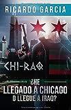He Llegado A Chicago O Llegue A Iraq?