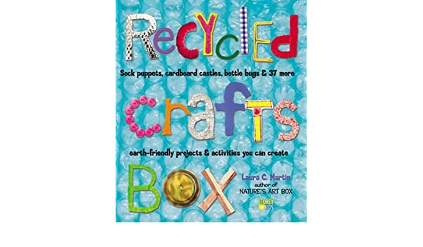 Cardboard Castles Bottle Bugs /& 37 More Earth-Friendly Projects /& Activities You Can Create Recycled Crafts Box Sock Puppets