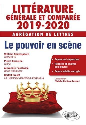 Littérature générale et comparée - Agrégation de Lettres 2019-2020. Pouvoirs en scène par Natalie Cossart