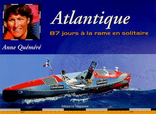 Atlantique : 87 Jours à la rame en solitaire