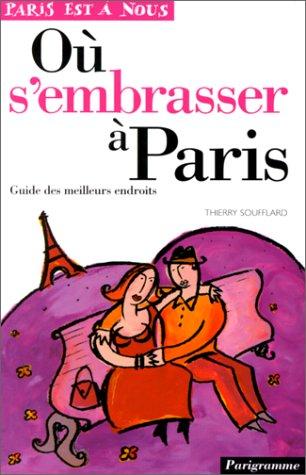 Où s'embrasser à Paris : Guide des meilleurs endroits