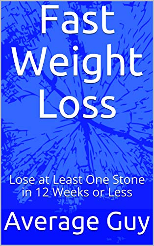 Fast Weight Loss  Lose at Least One Stone in 12 Weeks or Less (English 90eae246c0ac