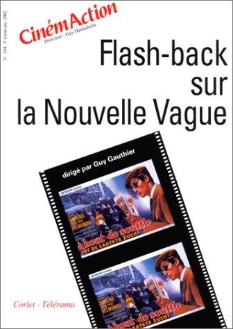 CinémAction, numéro 104 : Flash-back sur la nouvelle vague par Collectif