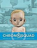 Chronosquad T04 : Concerto en la mineur pour timbales et grosses têtes (French Edition)