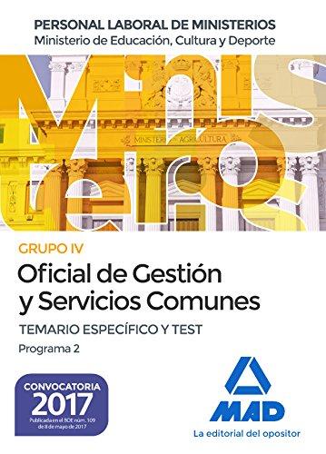 Oficial de Gestión y Servicios Comunes del Ministerio de Educación, Cultura y Deporte. Temario específico y test Programa 2