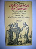 Die Wirklichkeit der Quanten. Ein zeitgenössischer galileischer Dialog - Josef M. Jauch