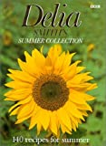 Delia Smith's Summer Collection: 140 Recipes for Summer
