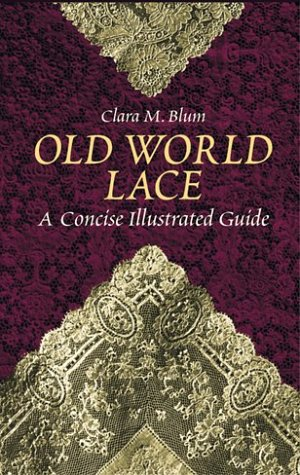 Old World Lace: A Concise Illustrated (Clara Kostüm)