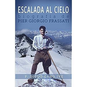 Escalada al Cielo: Biografía de Pier Giorgio Frassati