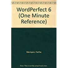One Minute Reference Wordperfect 6 (One Minute Reference S.)