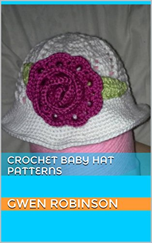 Crochet Baby Hat Patterns (English Edition) (Häkeln-mickey Mouse)