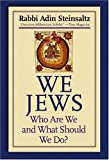 We Jews: Who Are We and What Should We Do?
