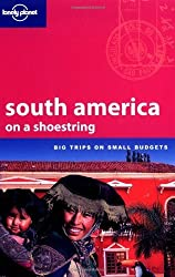 Lonely Planet South America on a Shoestring by Danny Palmerlee (2004-03-04)