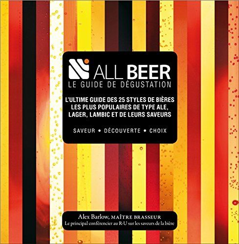 Le guide de dégustation All Beer par Alex Barlow