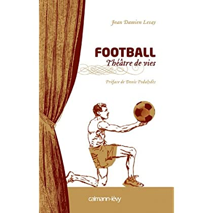 Football Théâtre de vies (Albums et Beaux Livres)